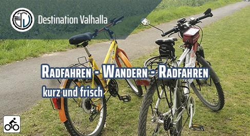 Radfahren - Wandern - Radfahren - kurz und frisch